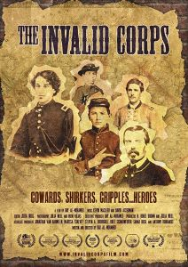 Poster for THE INVALID CORPS: in sepia tones, a collage of Civil War era soldiers' portraits above film info and awards.
